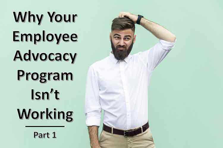 Why Your Employee Advocacy Program Isn't Working