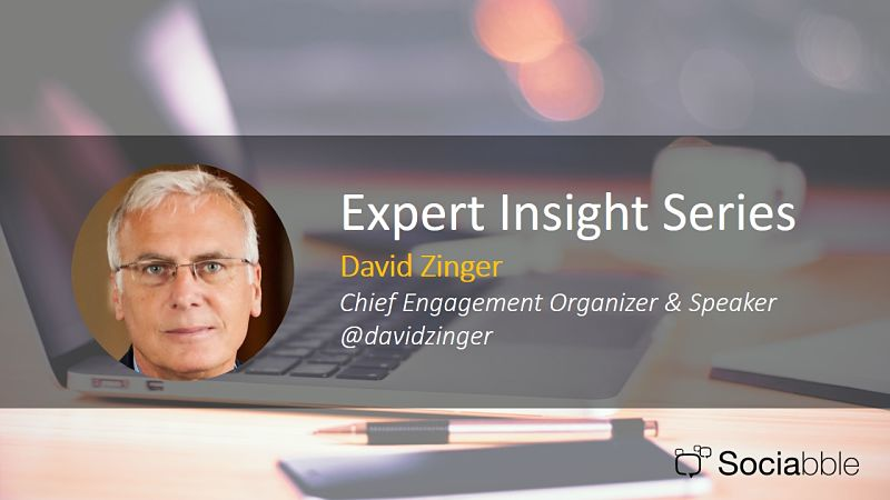 Expert Insight Series: David Zinger, Chief Engagement Organizer & Speaker