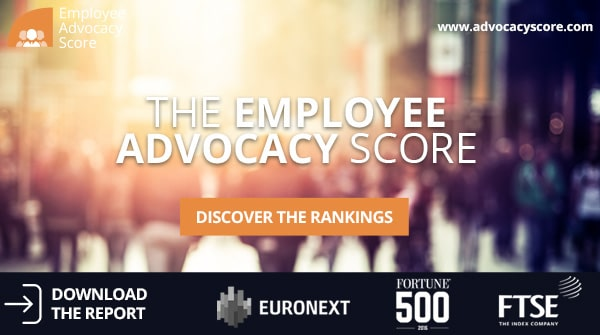 Introducing the Employee Advocacy Score: The Top Fortune 500, FTSE and CAC 40 Companies Ranked on Employee Engagement and Employee Advocacy