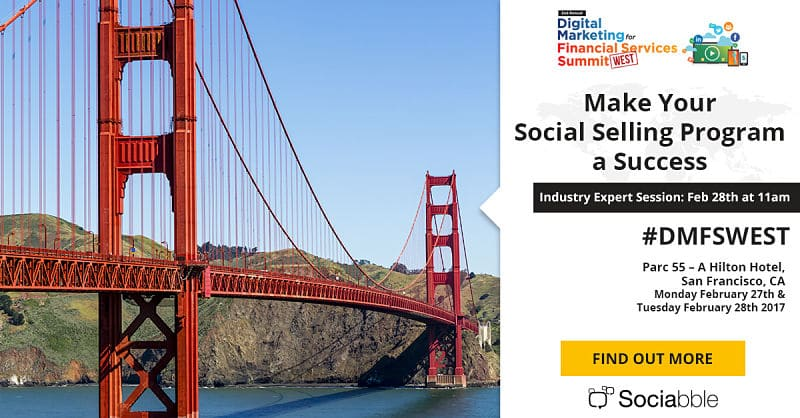 Sociabble Presents Leading Social Selling Programs at the Digital Marketing for Financial Services Summit, San Francisco
